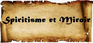 Spiritisme et Miroir - Magie Kali: Boutique ésotérique en ligne: Accessoires de Magie Blanche, Wicca, Sorcellerie, Hoodoo